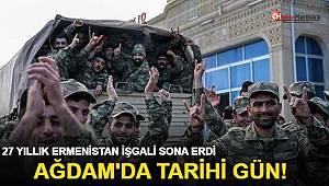 Azerbaycan ordusu 27 yıl sonra Ağdam'a girdi