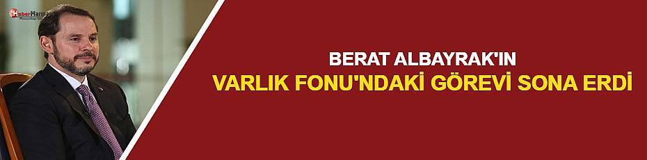 Berat Albayrak'ın Varlık Fonu'ndaki görevi sona erdi