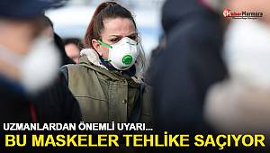Bu maskeler tehlike saçıyor!