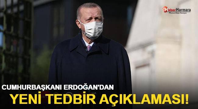 Cumhurbaşkanı Erdoğan'dan Yeni Tedbir Açıklaması!