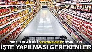 Gıdalarla ilgili 'koronavirüs' uyarıları! İşte yapılması gerekenler