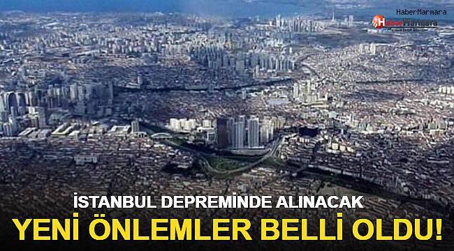 İstanbul depreminde alınacak yeni önlemler belli oldu