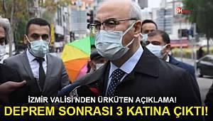 İzmir Valisi'nden ürküten açıklama! Deprem sonrası 3 katına çıktı