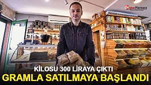 Kilosu 300 liraya çıktı, gramla satılmaya başlandı