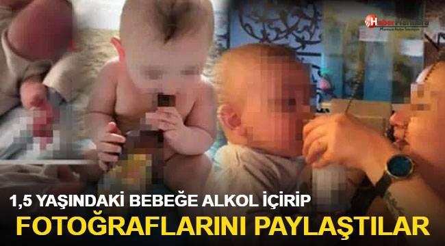 1,5 yaşındaki bebeğe alkol içirip fotoğraflarını paylaştılar