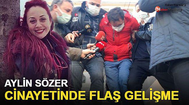 Aylin Sözer cinayetinde flaş gelişme!