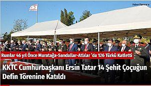 KKTC Cumhurbaşkanı Ersin Tatar 14 Şehit Çocuğun Defin Törenine Katıldı
