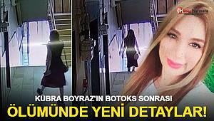 Kübra Boyraz'ın botoks sonrası ölümünde yeni detaylar
