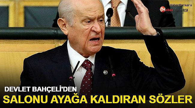 MHP Genel Başkanı Bahçeli'den Salonu Ayağa Kaldıran sözler!