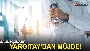 Sağlıkçılara Yargıtay'dan Müjde