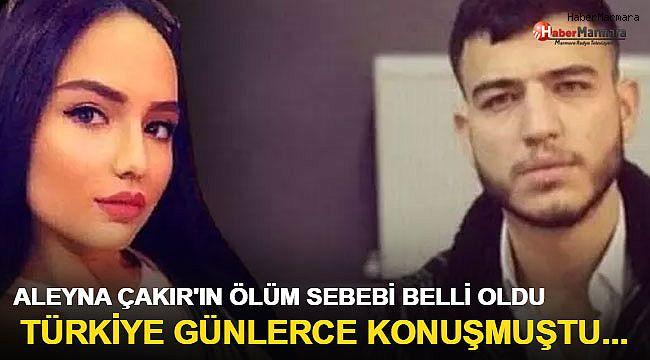 Aleyna Çakır'ın ölüm nedeni belli oldu! Türkiye günlerce onu konuşmuştu...