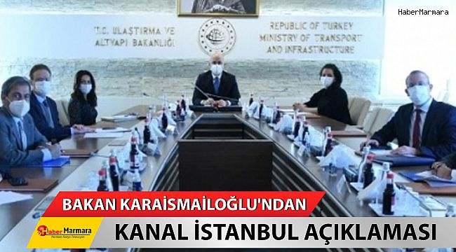 Bakan Karaismailoğlu'ndan Kanal İstanbul açıklaması!