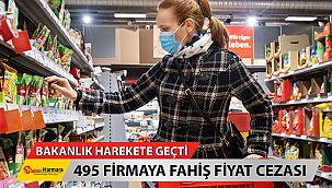 Bakanlık Harekete Geçti! 495 firmaya fahiş fiyat cezası