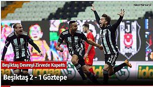 Beşiktaş 2 - 1 Göztepe