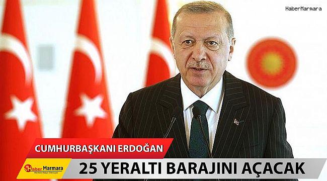 Cumhurbaşkanı Erdoğan 25 yeraltı barajını açacak