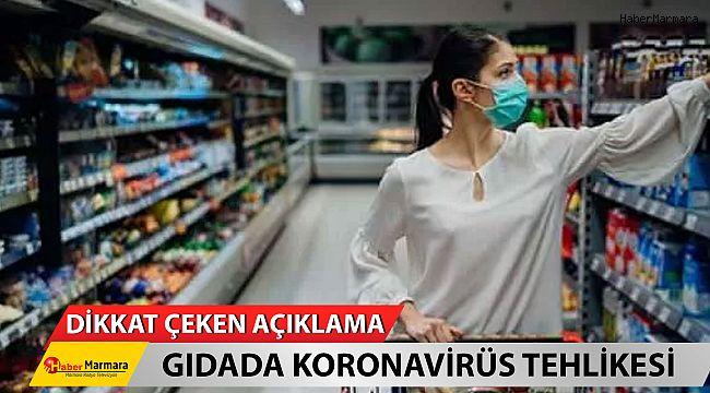 Dikkat çeken açıklama... Gıdada koronavirüs tehlikesi!