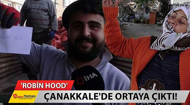 Hayırsever 'Robin Hood' Çanakkale'de ortaya çıktı