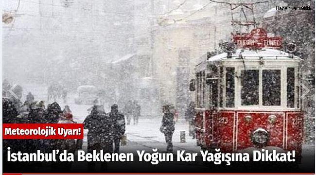 İstanbul'da Beklenen Yoğun Kar Yağışına Dikkat!