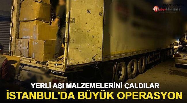 İstanbul'da büyük operasyon : Yerli aşı malzemelerini çaldılar!