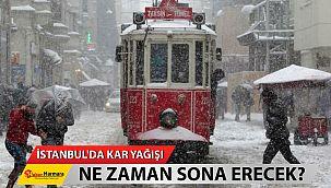 İstanbul'da Kar yağışı ne zaman sona erecek... Meteoroloji açıkladı!