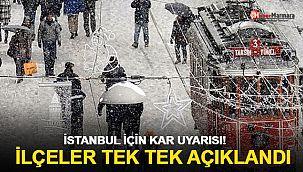 İstanbul için kar uyarısı! İlçeler tek tek açıklandı