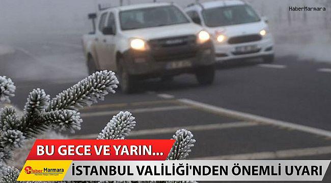 İstanbul Valiliği'nden son dakika uyarı! Bu gece ve yarın...