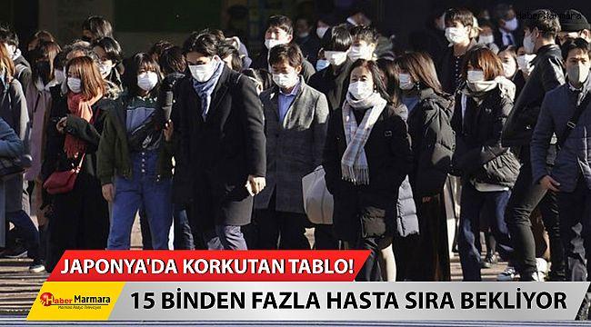 Japonya'da korkutan tablo: 15 binden fazla hasta sırada!