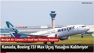 Kanada, Boeing 737 Max Uçuş Yasağını Kaldırıyor
