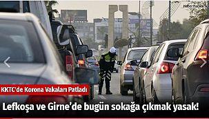 Lefkoşa ve Girne'de bugün sokağa çıkmak yasak!