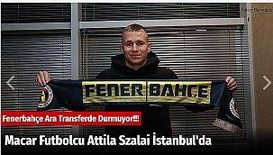 Macar Futbolcu Attila Szalai İstanbul'da