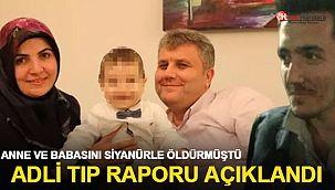 Siyanürle ailesini katletmişti! Adli Tıp raporu açıklandı