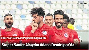 Stoper Samet Akaydın Adana Demirspor'da