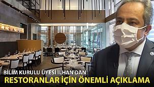 Bilim Kurulu üyesi İlhan'dan restoranlar için önemli açıklama