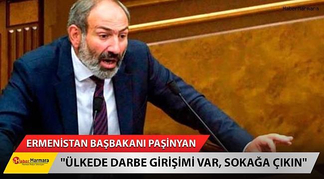 Ermenistan Başbakanı Paşinyan: ''Darbe girişimi var, sokağa çıkın''