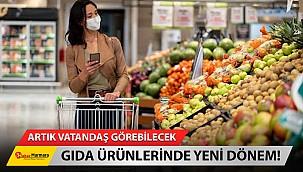 Gıda Ürünlerinde Yeni Dönem! Artık Vatandaş Görebilecek