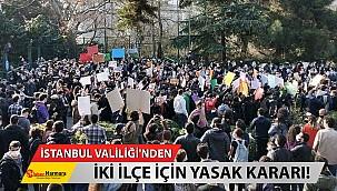 İstanbul Valiliği'nden İki İlçe İçin Yasak Kararı!