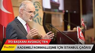 İTO Başkanı Avdagiç'ten Kademeli normalleşme için İstanbul çağrısı!