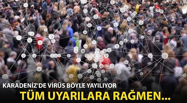 Karadeniz'de virüs böyle yayılıyor!