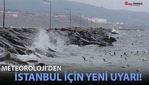 Meteoroloji'den İstanbul İçin Yeni Uyarı!