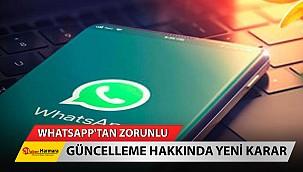 """WhatsApp'tan """"zorunlu güncelleme"""" kararı!"""