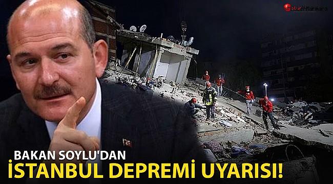 Bakan Soylu'dan korkutan İstanbul depremi uyarısı