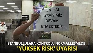 İstanbullulara kontrollü normalleşmede 'yüksek risk' uyarısı