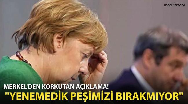 Merkel'den Korkutan Açıklama! Yenemedik, Peşimizi Bırakmıyor