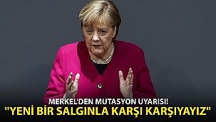 Merkel'den Mutasyon Uyarısı! Yeni Bir Salgınla Karşı Karşıyayız!