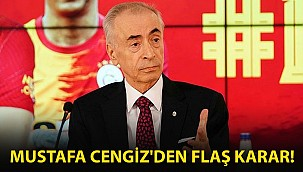 Mustafa Cengiz'den Flaş Karar