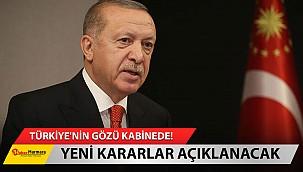 Türkiye'nin Gözü Kabinede! Yeni Kararlar Açıklanacak