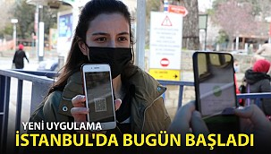 Yeni Uygulama Bugün İstanbul'da Başladı