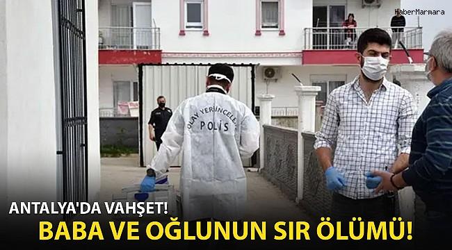 Antalya'da Vahşet! Baba ve Oğlunun Sır Ölümü!