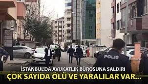 İstanbul'da Avukatlık Bürosunda Saldırı! Çok Sayıda Ölü ve Yaralılar Var