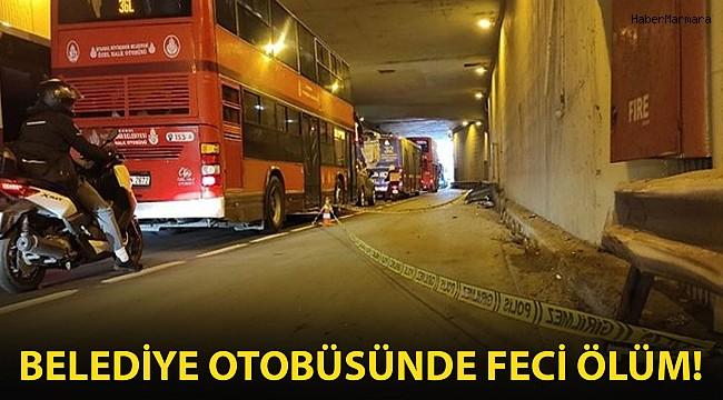 İstanbul'da belediye otobüsünde feci ölüm!